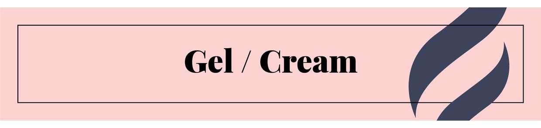 Gel / Cream